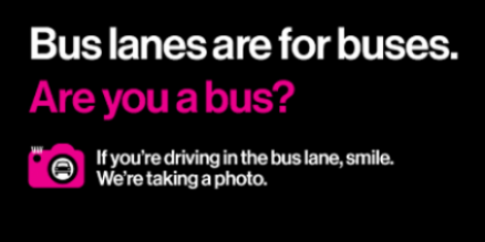 Bus Lanes are only for buses: If you're driving in the Bus Lane, the MTA is taking a photo.
